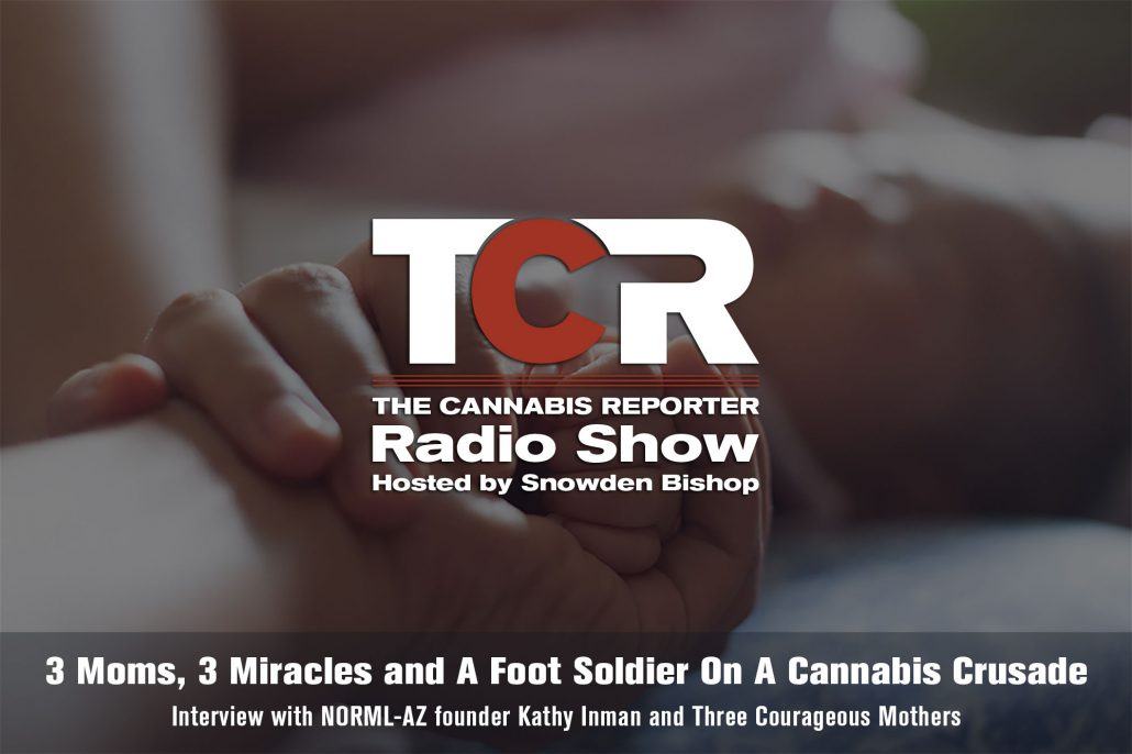 3 Moms, 3 Miracles and A Foot Soldier On A Cannabis Crusade