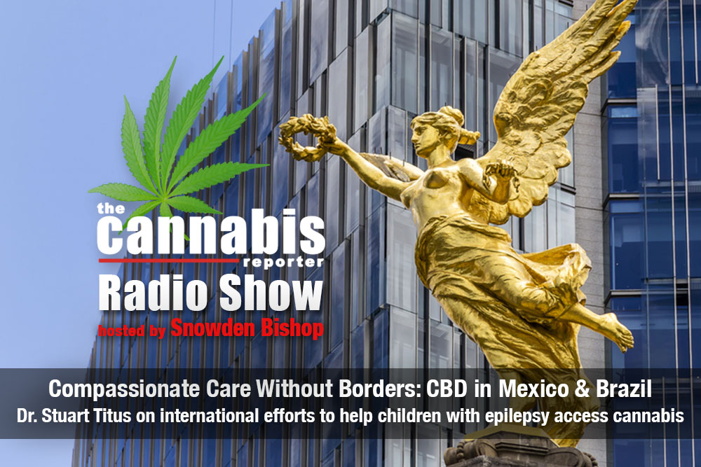 Compassionate Care Without Borders: CBD in Mexico & Brazil