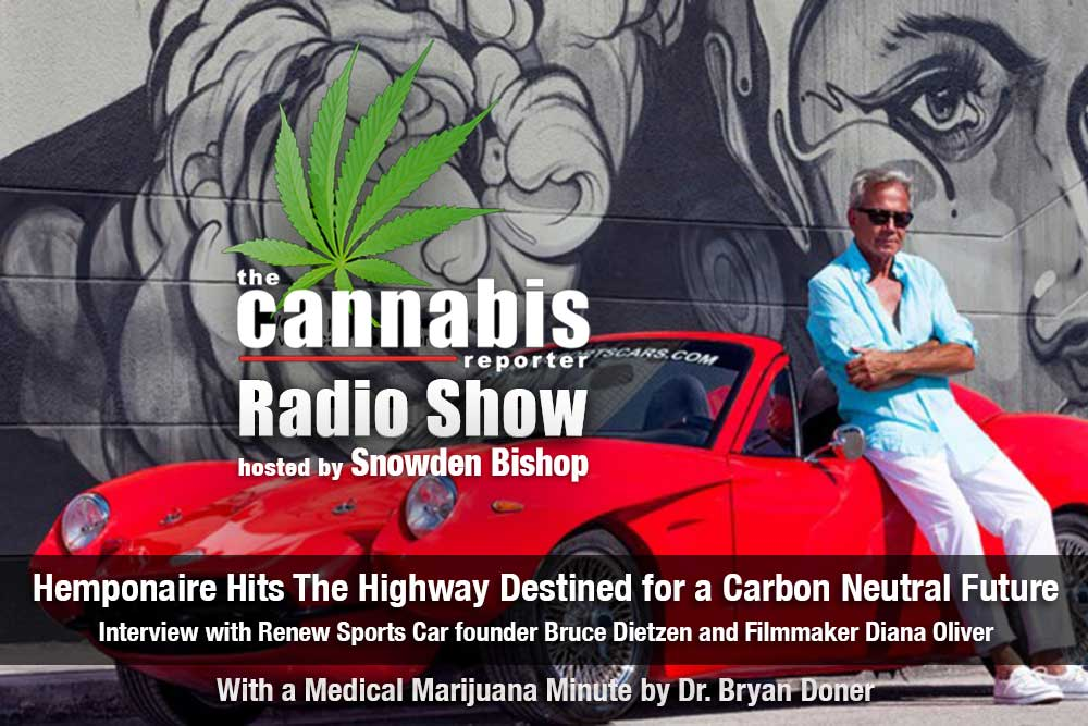 The Cannabis Reporter Radio Show hosted by Snowden Bishop - Hemponaire Hits the Highway Destined for a Carbon Neutral Future