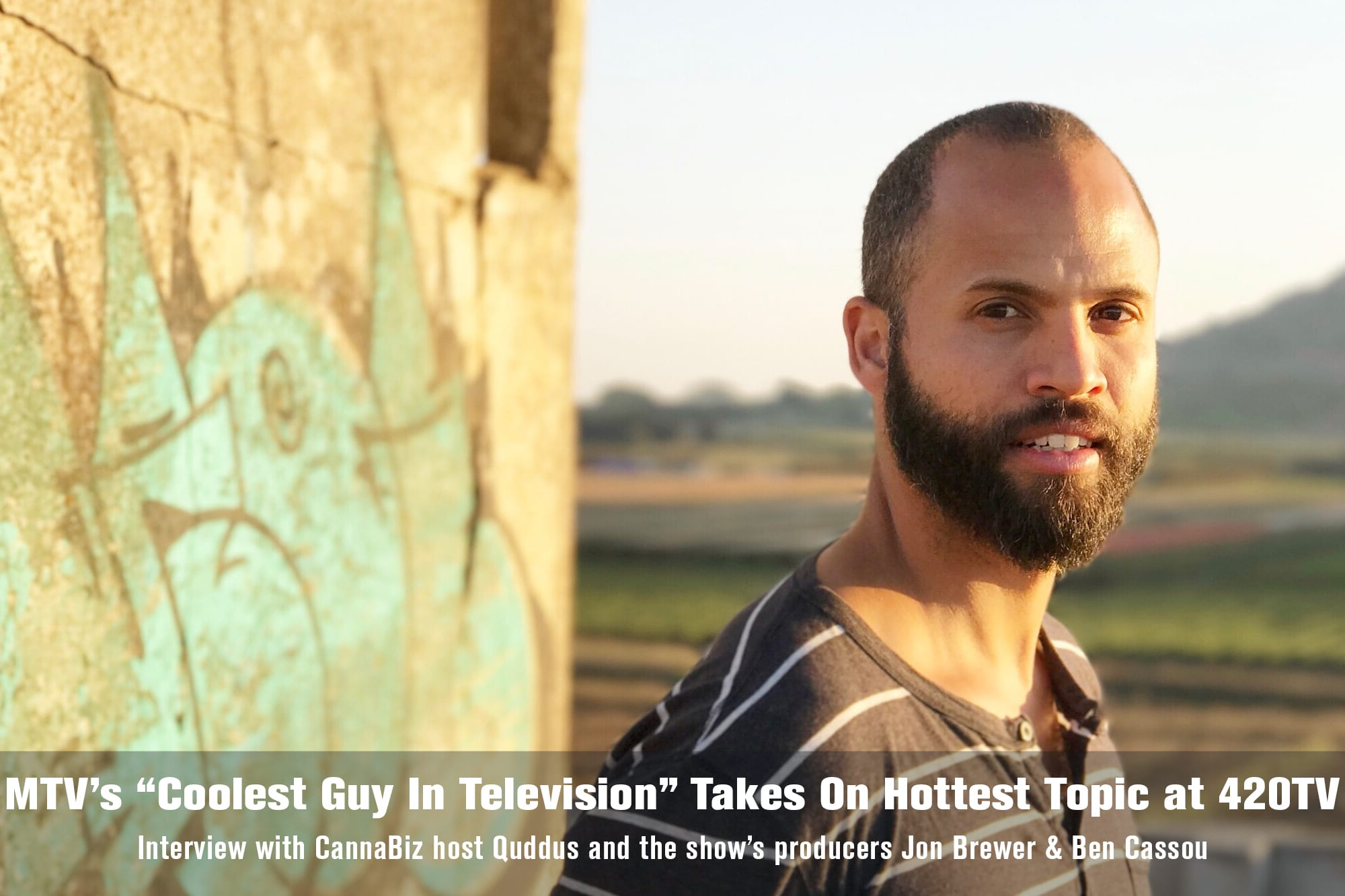"MTV's ""Coolest Guy In Television"" Takes On The Hottest Topic at 420TV"
