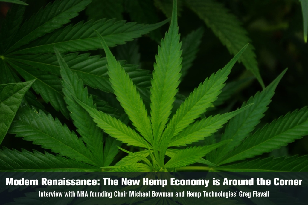 "Michael ""Mr. Hemp"" Bowman and Greg Flavall explain why America needs hemp to thrive and how it can revitalize our economy, even in these turbulent times."