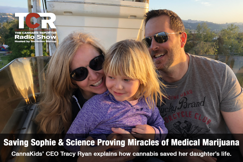 Saving Sophie & Miracles of Medical Marijuana The Cannabis Reporter Radio Show Hosted by Snowden Bishop