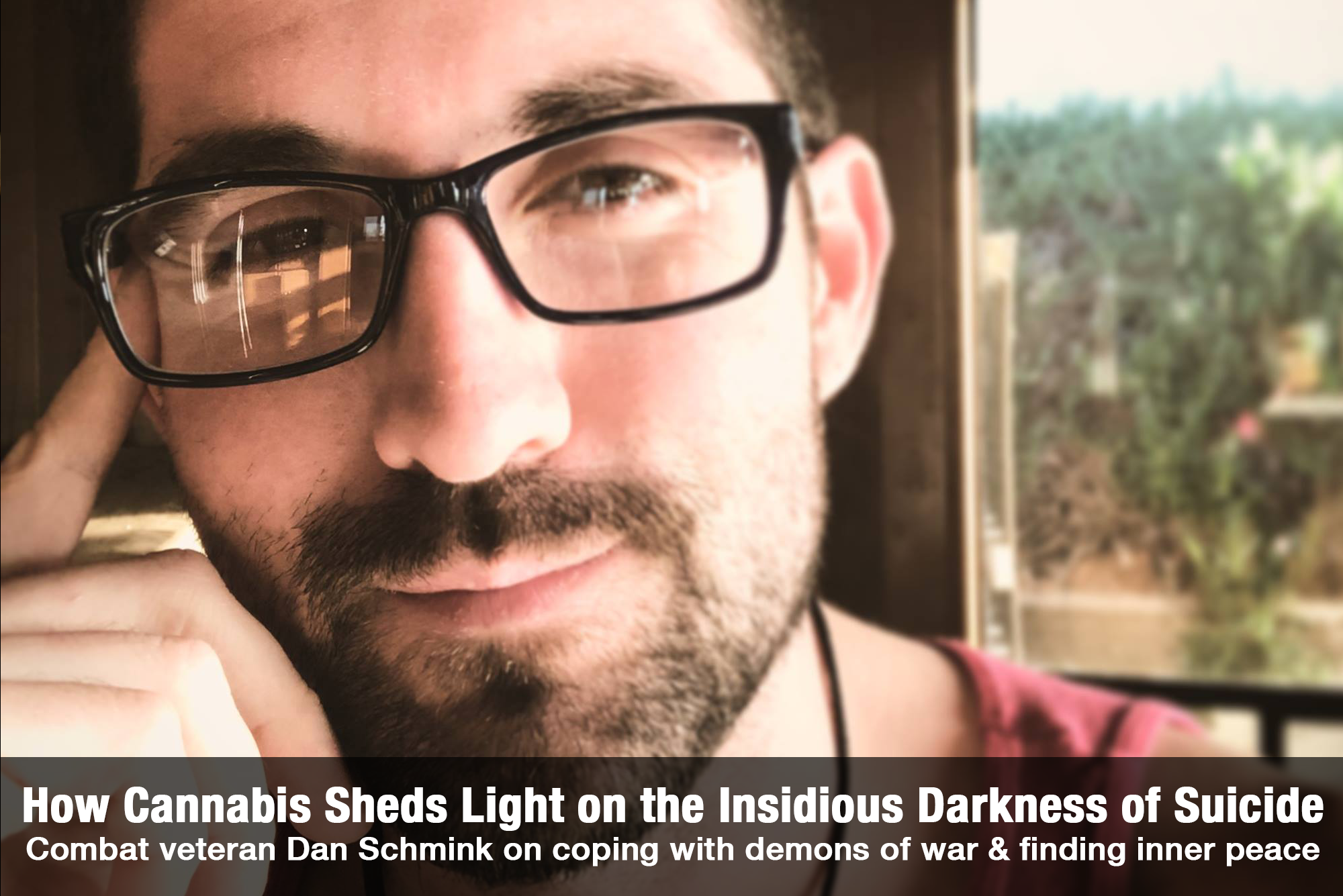 Dan Schmink Cannabis sheds light on the insidious darkness of suicide The Cannabis Reporter Radio Show