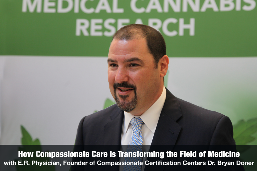 How Compassionate Care is transforming the field of medicine with dr. Bryan Doner The Cannabis Reporter Radio Show