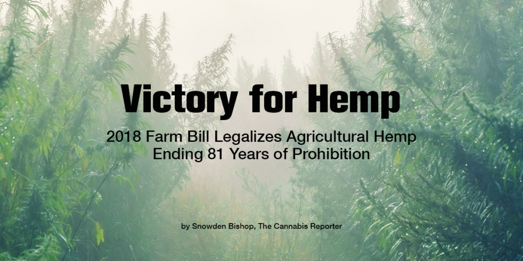 Victory for Hemp - 2018 Farm Bill Legalizes Agricultural Hemp Ending 81 Years of Prohibition by Snowden Bishop