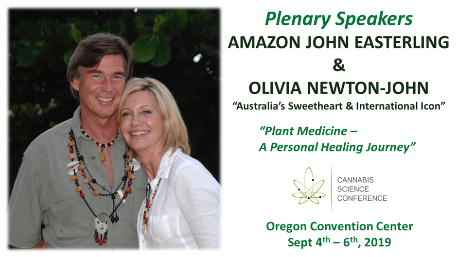 The 2019 Cannabis Science Conference with plenary speakers Amazon John Easterling & Olivia Newton John takes place Sept 4-6 at the Oregon Convention Center